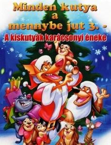 Minden kutya a mennybe jut 3. – A kiskutyák karácsonyi éneke teljes mese
